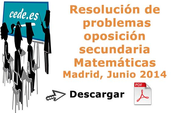PROBLEMAS RESUELTOS MATEMÁTICAS  OPOSICIONES 2014