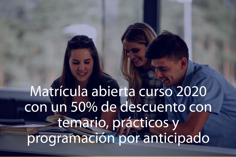 Matrícula abierta curso 2020 con un 50% de descuento con temario, prácticos y programación por anticipado