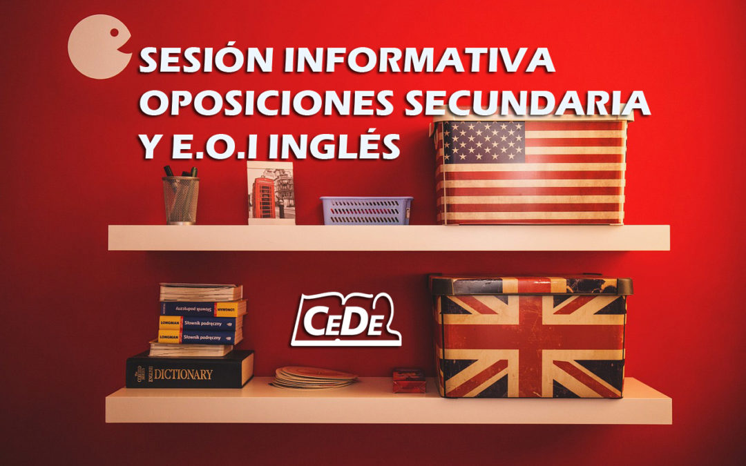 Sesión informativa oposiciones profesores secundaria y E.O.I. Inglés