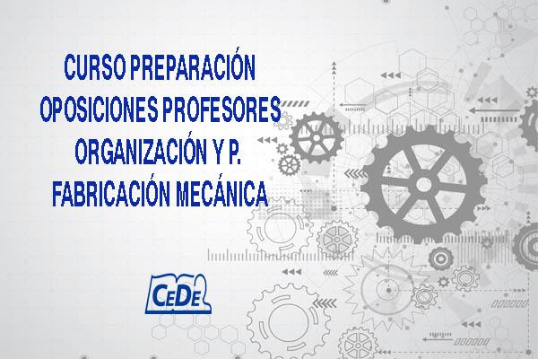 Curso preparación oposiciones Organización y P. Fabricación Mecánica