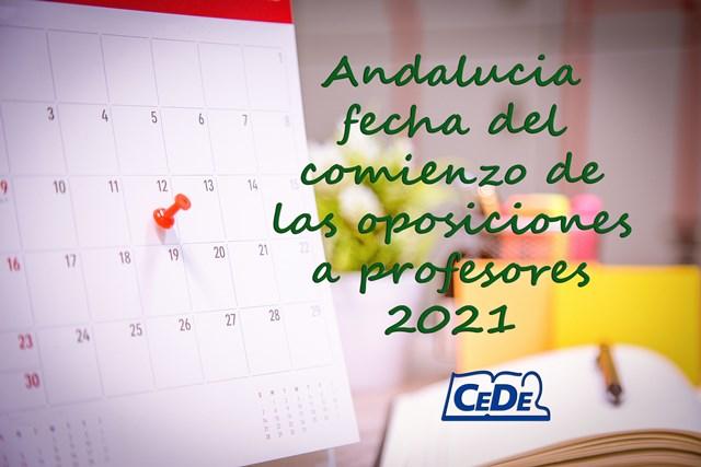 Andalucía fecha de comienzo de las oposiciones a profesores 2021