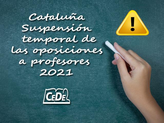 Cataluña suspensión temporal de las oposiciones profesores
